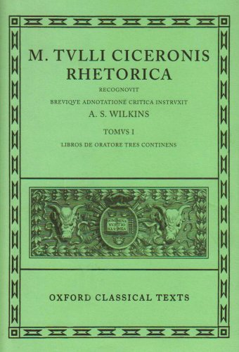 Cicero Rhetorica. Vol. I: (De Oratore): (De Oratore) Vol 1 (Oxford Classical Texts)