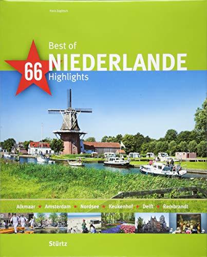Best of Niederlande - 66 Highlights: Ein Bildband mit über 220 Bildern auf 140 Seiten - STÜRTZ Verlag (Best of - 66 Highlights)