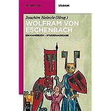 Wolfram Von Eschenbach: Ein Handbuch. Studienausgabe (de Gruyter Studienbuch)