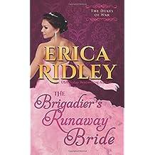 The Brigadier's Runaway Bride: Volume 5 (Dukes of War) by Erica Ridley (2015-08-21)