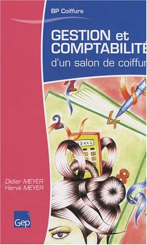Gestion et comptabilité d'un salon de coiffure : Brevet professionnel coiffure par Didier Meyer