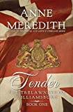 Tender (The Trelawneys of Williamsburg Book 1) by Anne Meredith