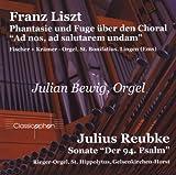 Franz Liszt: Ad nos ad salutarem undam / Julius Reubke: Sonate 94. Psalm -