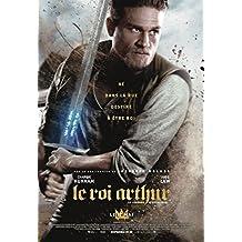 Affiche Cinéma Originale Petit Format - Le Roi Arthur : La Légende D'excalibur (format 40 x 53 cm pliée) Année 2017