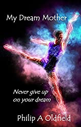 Dreams: My Dream Mother: Never give up on your dream