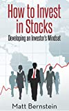 How to Invest in Stocks: Developing an Investor's Mindset: Learn how my stock market investments outperform the DOW and S&P 500.