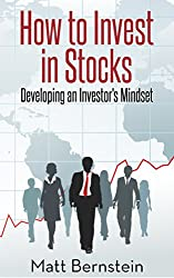 How to Invest in Stocks: Developing an Investor's Mindset: Learn how my stock market investments outperform the DOW and S&P 500. (English Edition)