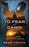 To Fear The Dawn (English Edition)