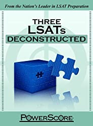 The PowerScore LSAT Deconstructed Series: Three LSATs Deconstructed by David M. Killoran (2009-08-01)