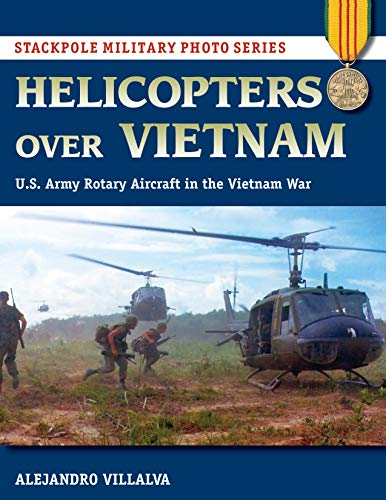 tnam: U.S. Army Rotary Aircraft in the Vietnam War (Stackpole Military Photo) ()