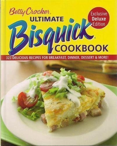 betty-crocker-ultimate-bisquick-cookbook-exclusive-deluxe-edition-323-delicious-recipes-for-breakfas