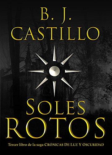 Soles Rotos (Crónicas de Luz y Oscuridad nº 3) (Spanish Edition)
