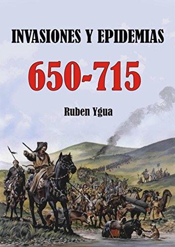 INVASIONES Y EPIDEMIAS-  650-715 por Ruben Ygua