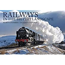 Railways in the British Landscape