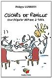 Cliches de famille. Oser (re)parler politique à table