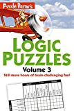 Puzzle Barons Logic Puzzles, Volume 3: More Hours of Brain-Challenging Fun!