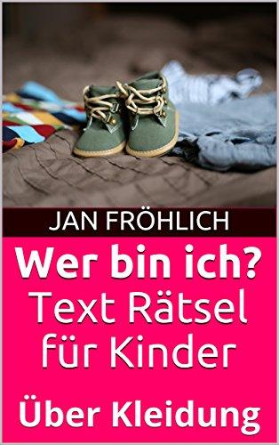 Wer bin ich? Text Rätsel für Kinder: Über Kleidung