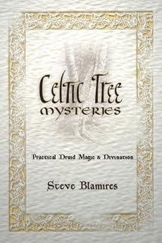 Celtic Tree Mysteries: Practical Druid Magic & Divination par [Blamires, Stephen]