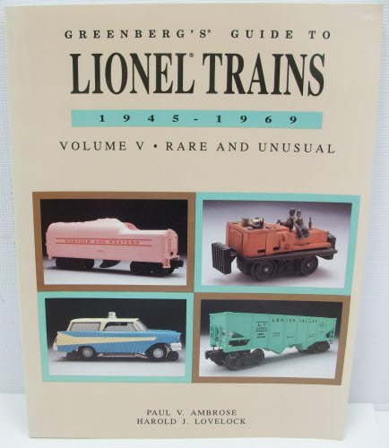 Greenberg's Guide to Lionel Trains, 1945-1969: Rare and Unusual