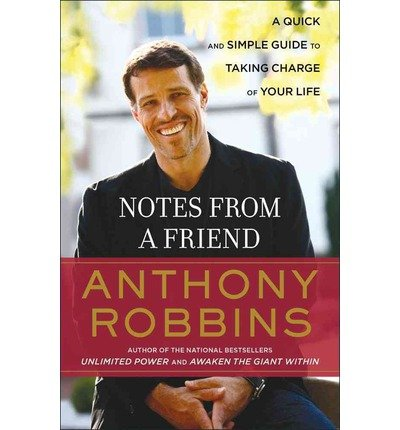 [(Notes from a Friend )] [Author: Anthony Robbins] [Jan-1996]