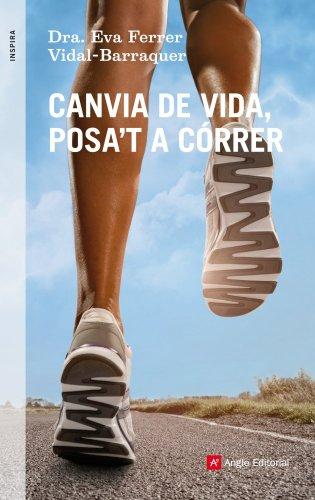 Canvia de vida, posa't a córrer (Catalan Edition) por Eva Ferrer Vidal-Barraquer