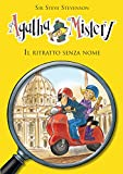 Il ritratto senza nome. Agatha Mistery. Vol. 11