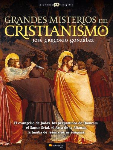 Grandes misterios del cristianismo por José Gregorio González