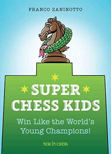 Super Chess Kids: Win Like the World's Young Champions por Franco Zaninotto
