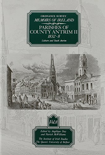 Ordnance Survey Memoirs of Ireland: Parishes of County Antrim v.8: Parishes of County Antrim Vol 8 (The Ordnance Survey memoirs of Ireland 1830-1840)