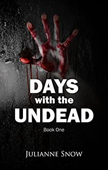 Days with the Undead: Book One (English Edition) di [Snow, Julianne]