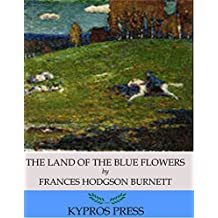 The Land of the Blue Flower (English Edition)