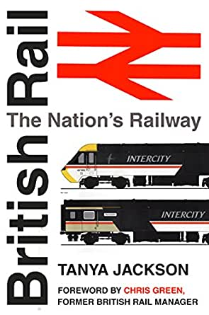 British Rail: The Nation's Railway