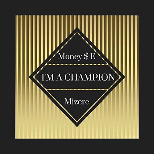 I'm a Champion (feat. Mizere) [Explicit]