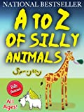 Best Childrens Books By Ages - A to Z of Silly Animals - The Review