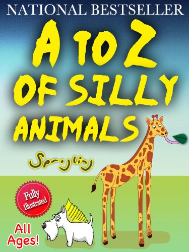 A to Z of Silly Animals – The Best Selling Illustrated Children's Book for All Ages by Sprogling (The Silly Animals…