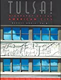 Tulsa!: Biography of the American City by Danney Goble PhD (1995-10-01)