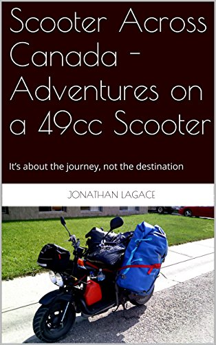 scooter-across-canada-adventures-on-a-49cc-scooter-its-about-the-journey-not-the-destination