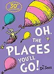 The Oh Places You'll Go (Dr. Se