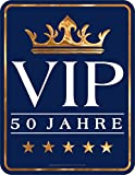 Original RAHMENLOS® Blechschild zum 50. Geburtstag: 50 Jahre VIP