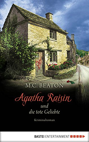 Agatha Raisin und die tote Geliebte: Kriminalroman (Agatha Raisin Mysteries 11)