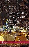 Inszenierung und Politik: Szenografie im sozialen Feld (Szenografie & Szenologie) by Ralf Bohn (2015-08-14)