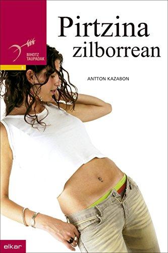 Pirtzina zilborrean (Taupadak) (Basque Edition) por Antton Kazabon Amigorena