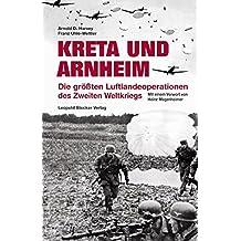 Kreta und Arnheim: Die größten Luftlandeoperationen des Zweiten Weltkriegs