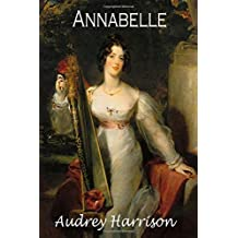 Annabelle - A Regency Romance: The Four Sisters Series - Book 2: Volume 2 by Audrey Harrison (2015-08-13)