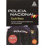 Escala Básica de Policía Nacional. Ejercicios Ortografía, Psicotécnico y de Personalidad (Fuerzas Cuerpos Seguridad 2015)