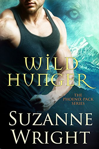Wild Hunger (The Phoenix Pack Book 7) (English Edition) por Suzanne Wright
