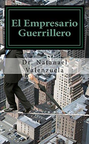 El Empresario Guerrillero: Resultados Garantizados (Negocios)