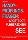 """Handy-Prüfungsfragen: Sportbootführerschein See. Zum Üben per Handy als eBook.: Mit: Merkblatt: """"10 goldene Regeln für Wassersportler in der Natur"""""""