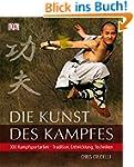 Die Kunst des Kampfes: 300 Kampfsport...