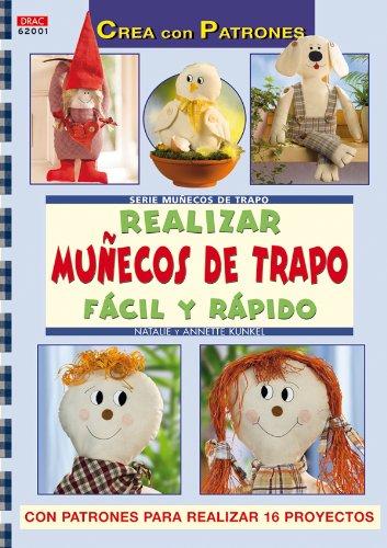 Serie Muñecos de trapo nº 1. REALIZAR MUÑECOS DE TRAPO FÁCIL Y RÁPIDO (Crea Con Patrones)